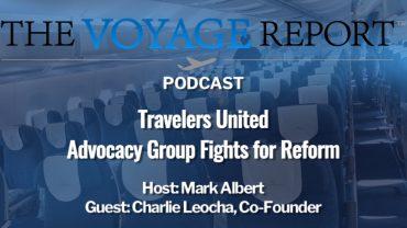 Podcast 45 Travelers United Charles Leocha Hotel Fees Airline Fees